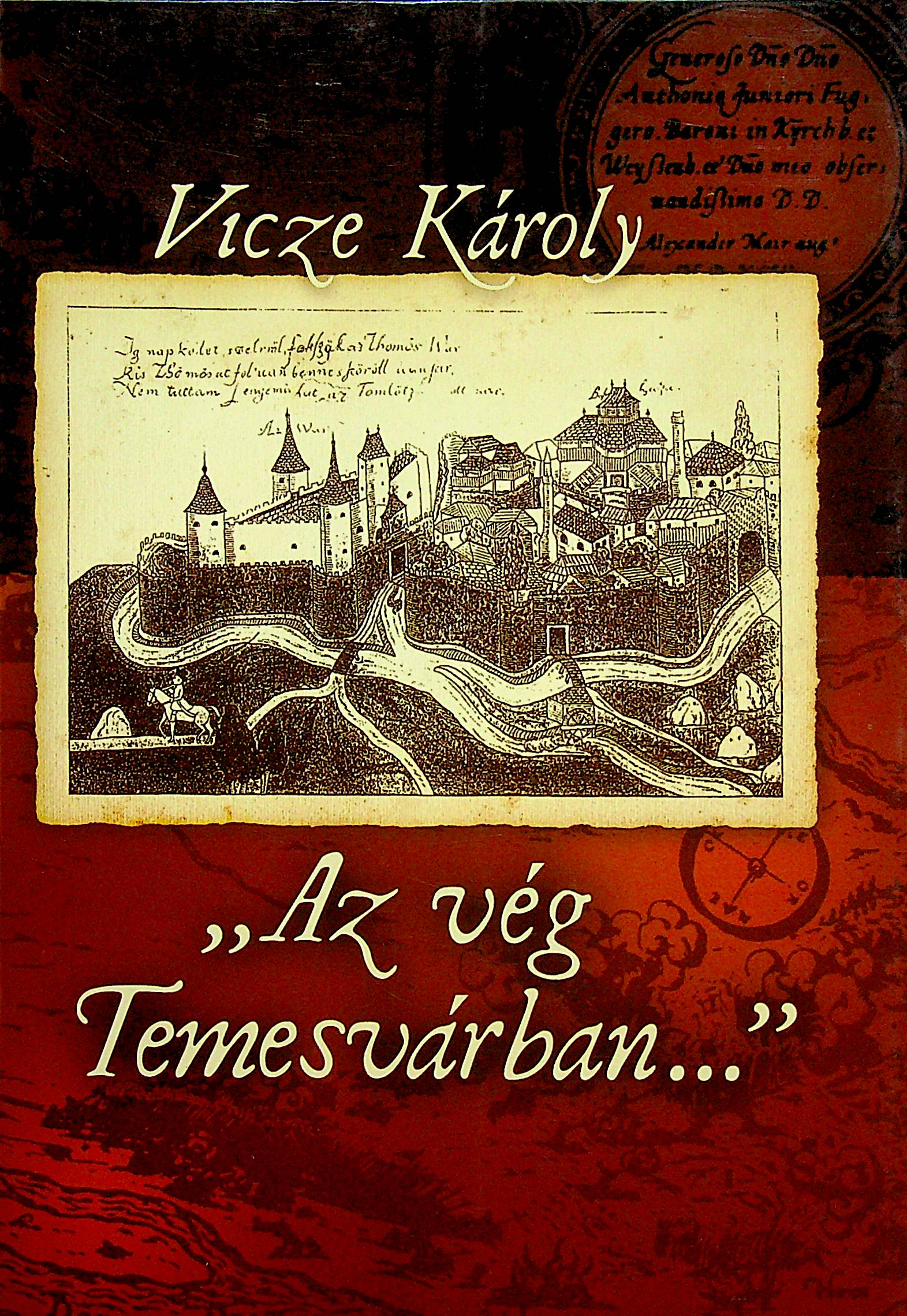 Az vég Temesvárban… - Temesváros