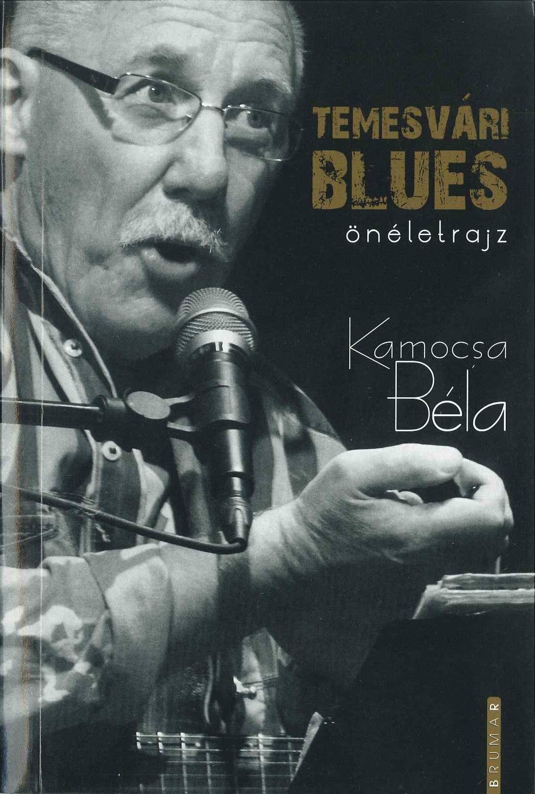 Kamocsa Béla – Temesvári Blues – önéletrajz - Temesváros