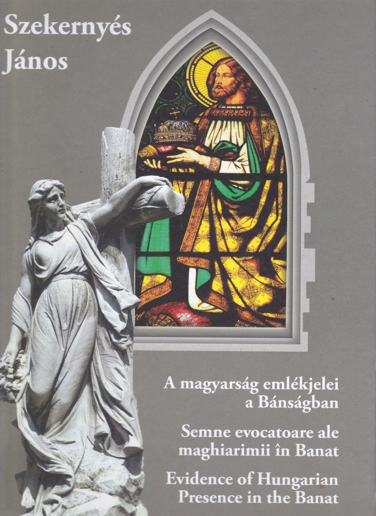 A magyarság emlékjelei a Bánságban - Temesváros