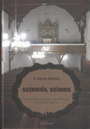 Színről színre – A temesvári református egyházközség forradalma 1989-ben - Temesváros