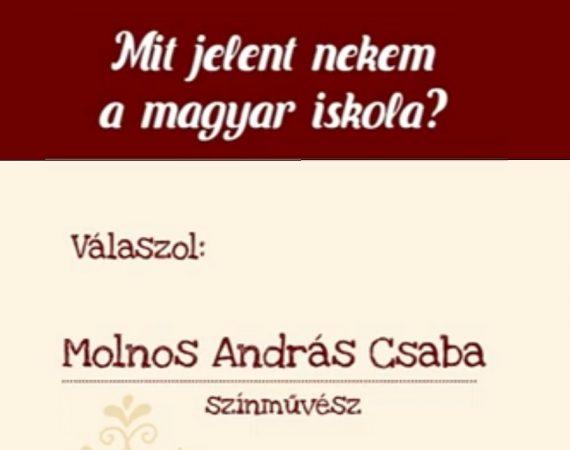 Mit jelent nekem a magyar iskola? – Molnos András Csaba színművész