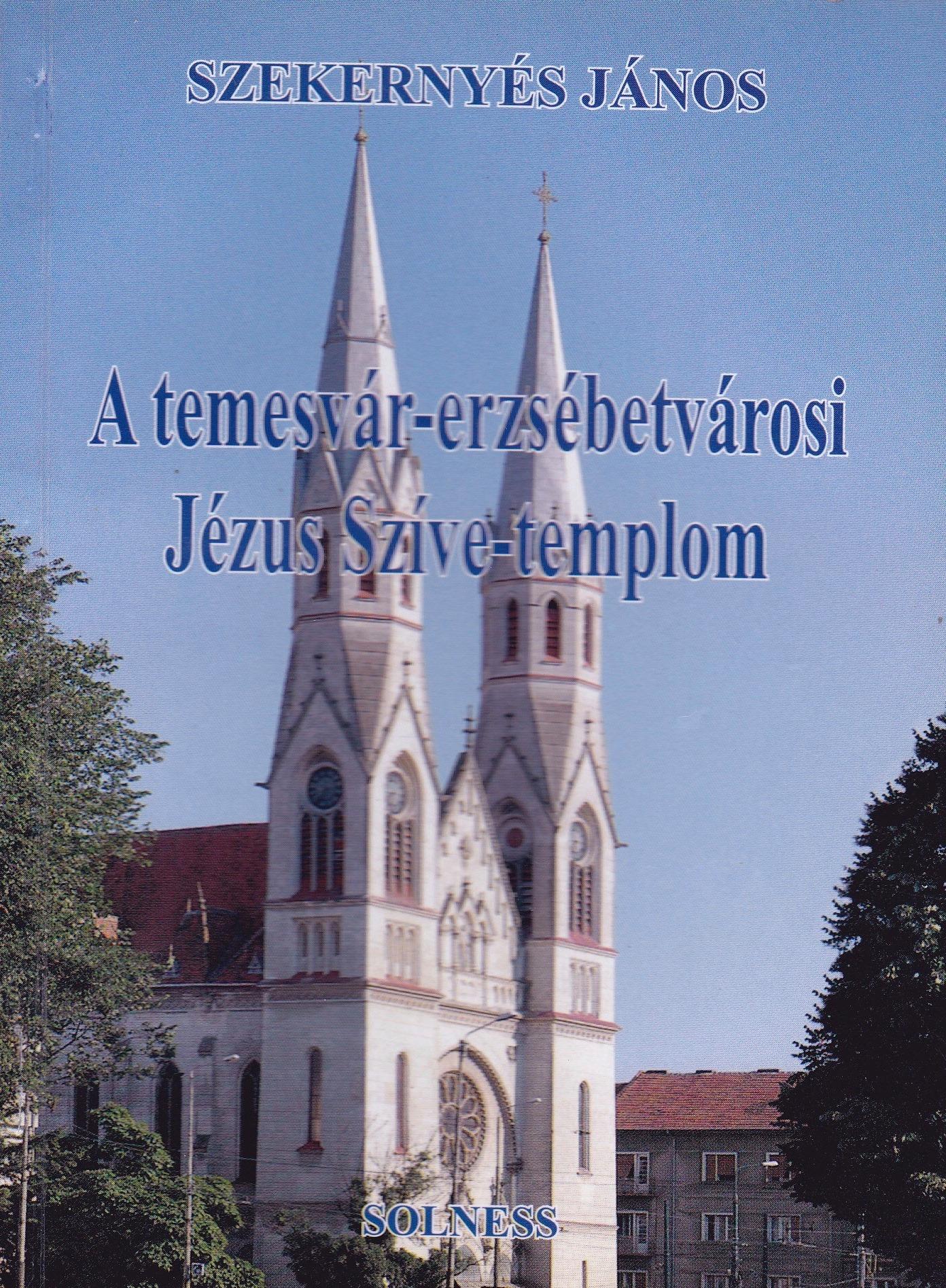 Temesvár-erzsébetvárosi Jézus Szíve-templom - Temesváros