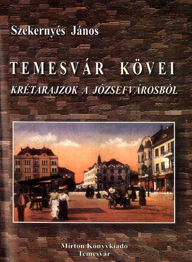 Temesvár kövei – Krétarajzok a Józsefvárosból - Temesváros