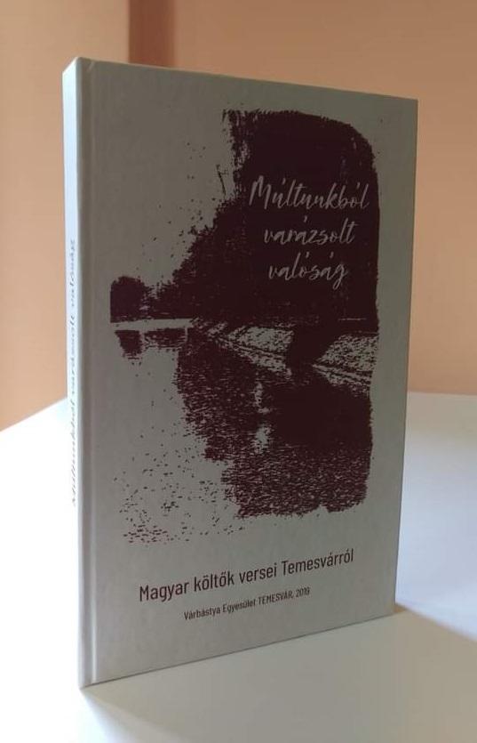 Múltunkból varázsolt valóság – magyar költők versei Temesvárról - Temesváros