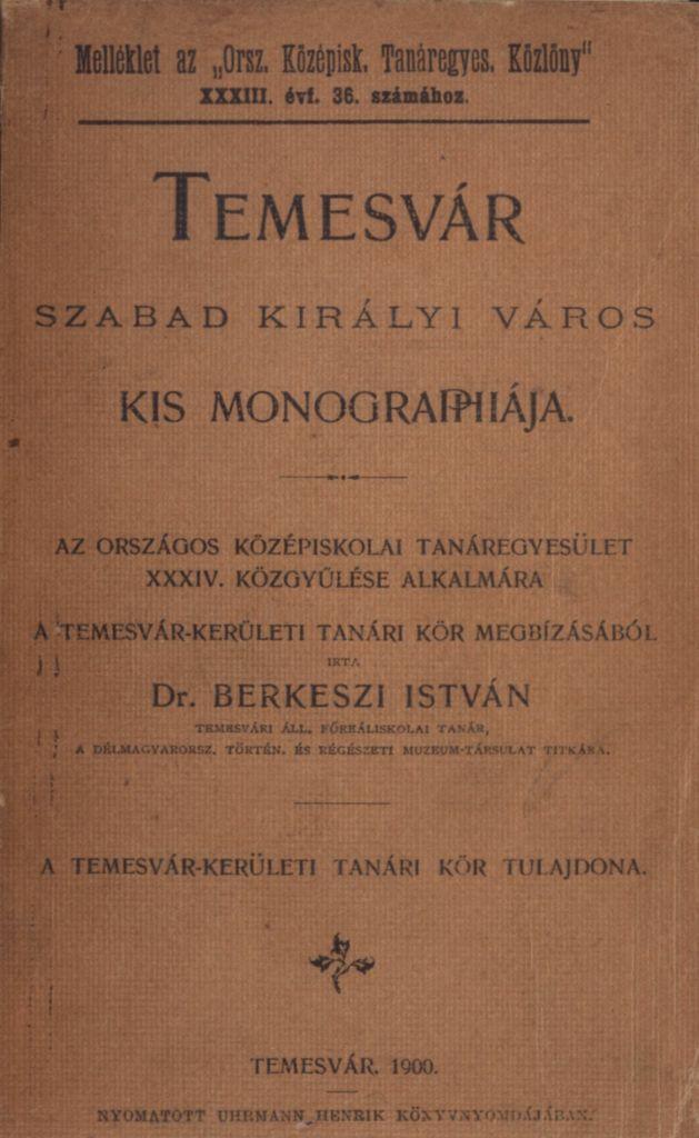 Temesvár szabad királyi város kis monographiája - Temesváros